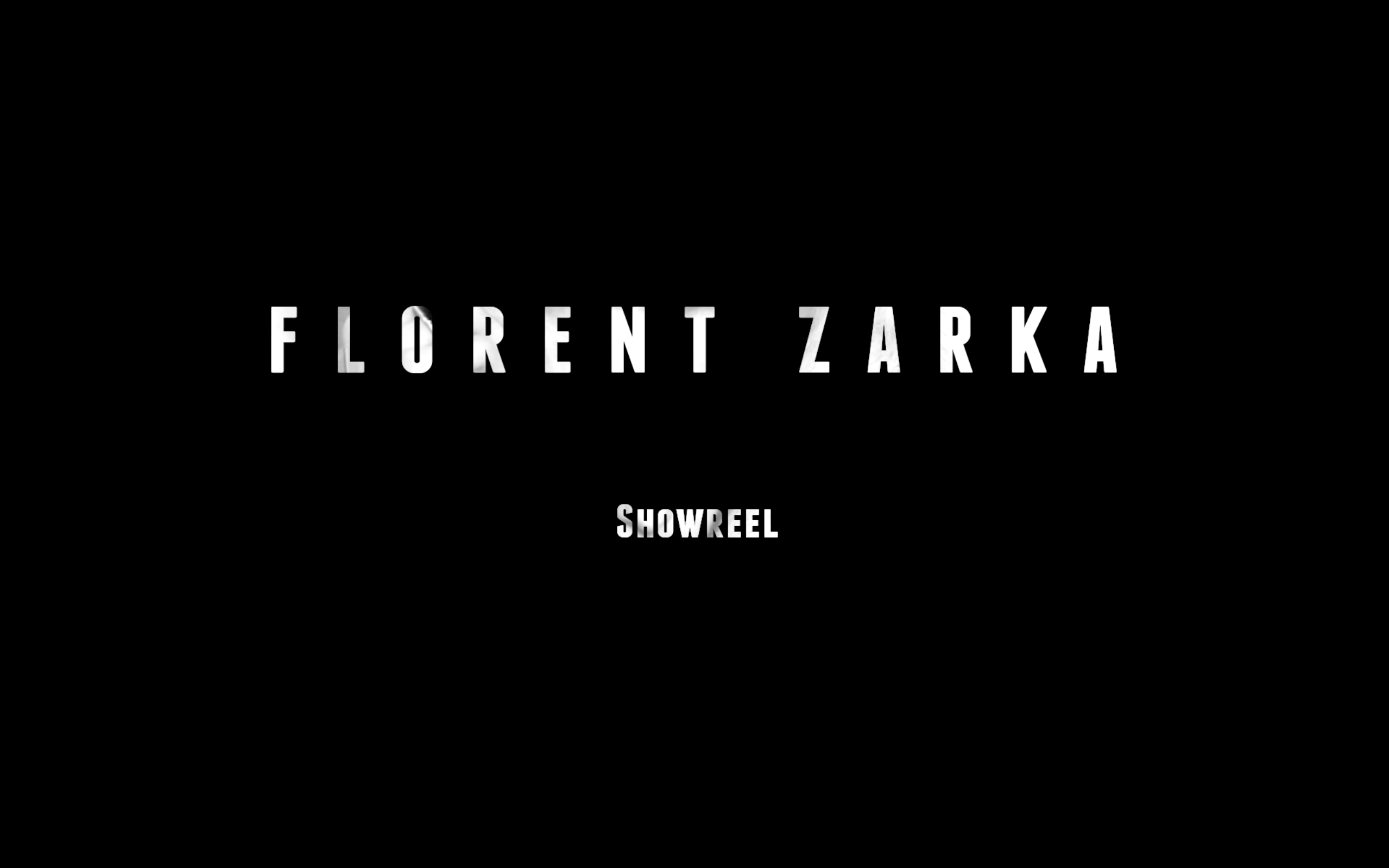 FLORENT ZARKA SHOWREEl